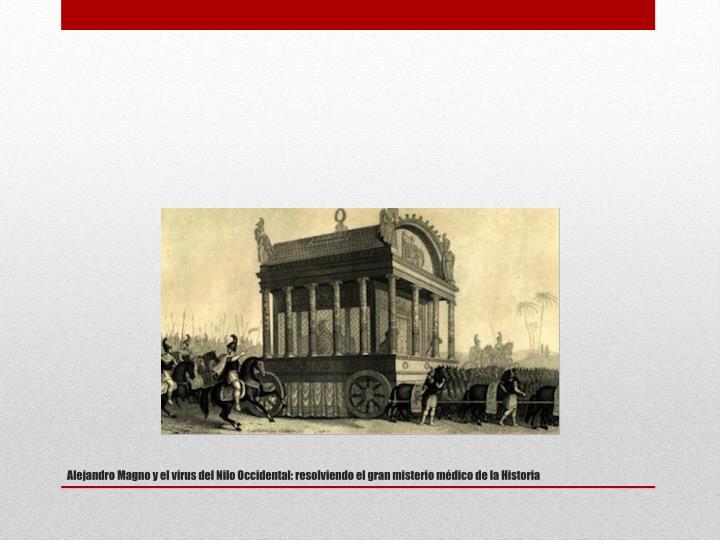Alejandro Magno y el virus del Nilo Occidental: resolviendo el gran misterio médico de la Historia