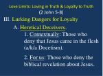love limits loving in truth loyalty to truth 2 john 5 811