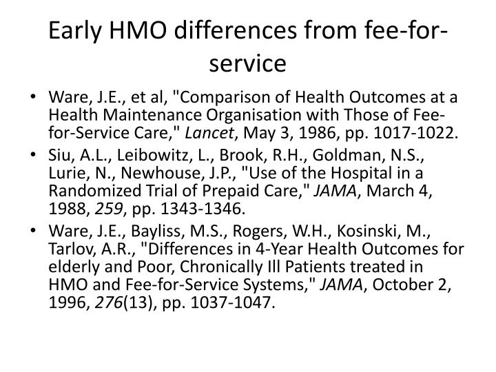 Early HMO differences from fee-for-service