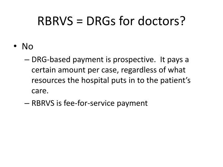 RBRVS = DRGs for doctors?