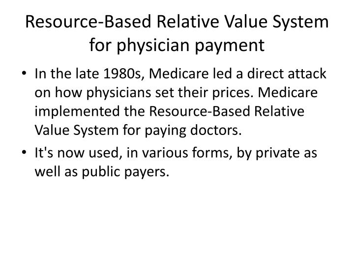 Resource based relative value system for physician payment