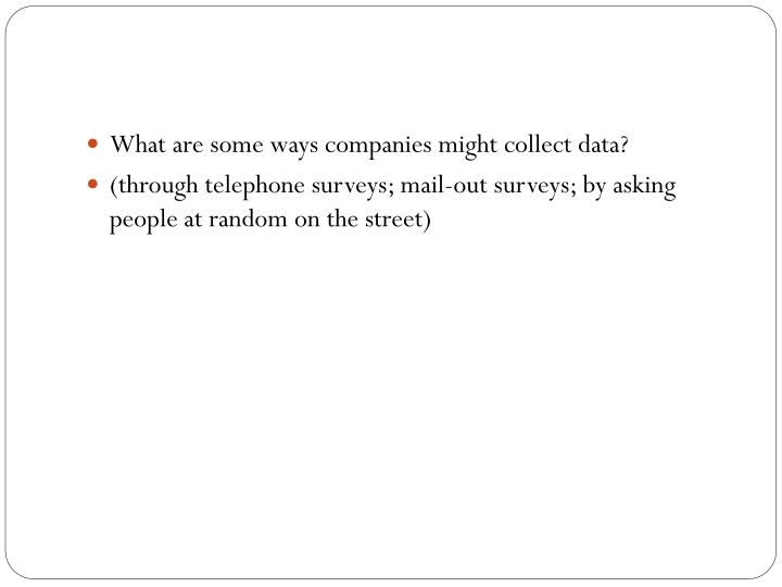 What are some ways companies might collect data?