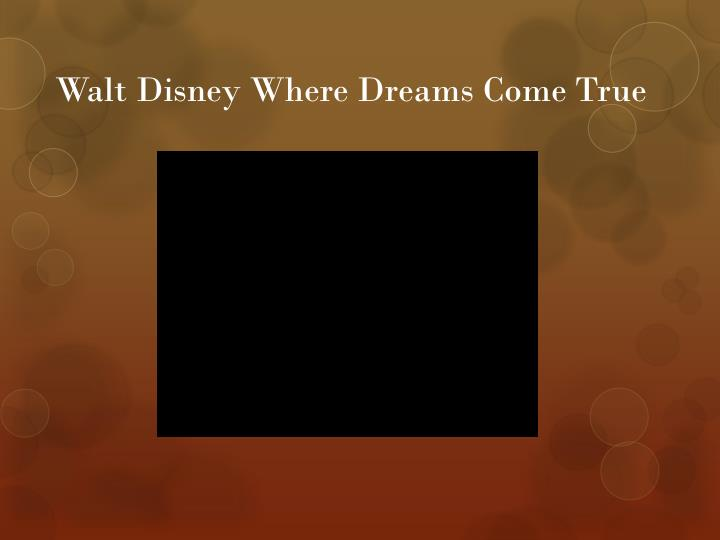Walt Disney Where Dreams Come True