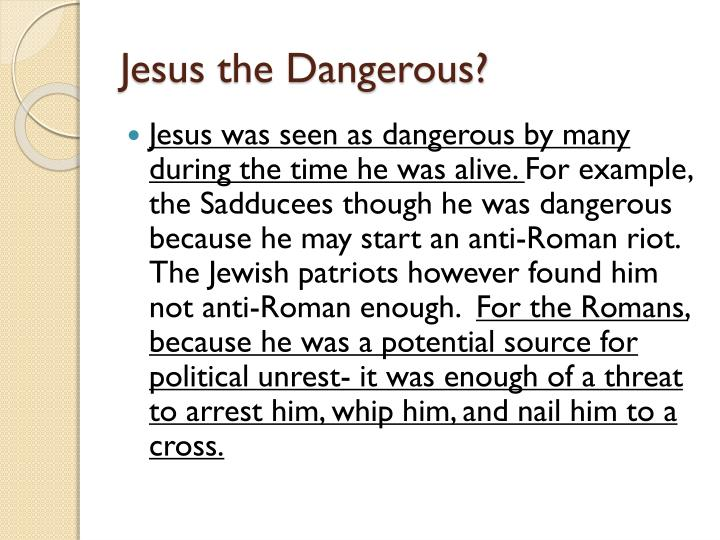 Jesus the Dangerous?