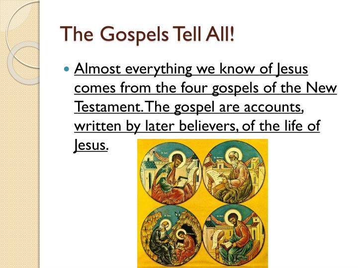 The Gospels Tell All!