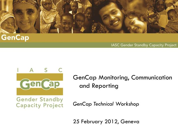 GenCap Monitoring, Communication and Reporting