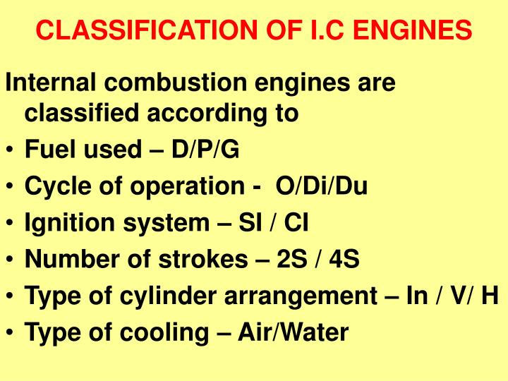 CLASSIFICATION OF I.C ENGINES
