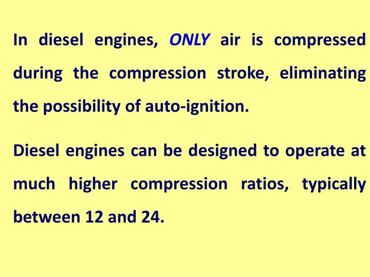 In diesel engines,