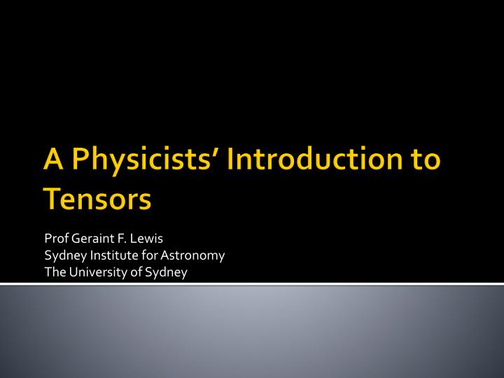 Prof geraint f lewis sydney institute for astronomy the university of sydney
