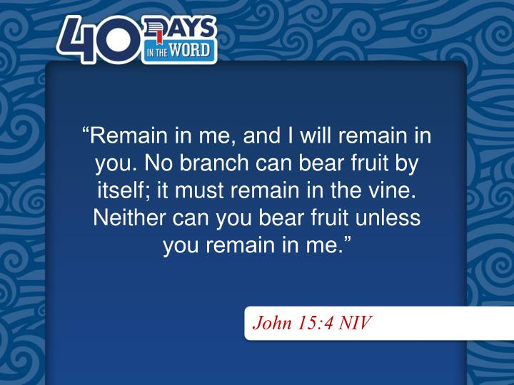 """Remain in me, and I will remain in"