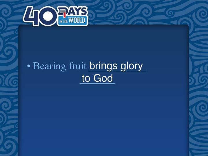 brings glory