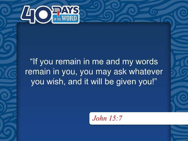 """If you remain in me and my words"