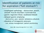 identification of patients at risk for aspiration full stomach