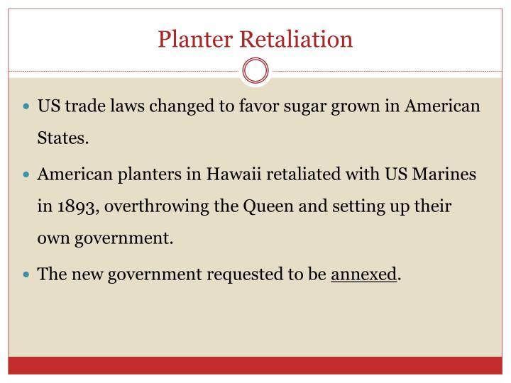 Planter Retaliation
