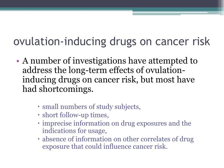 Ovulation inducing drugs on cancer risk