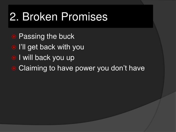 2. Broken Promises