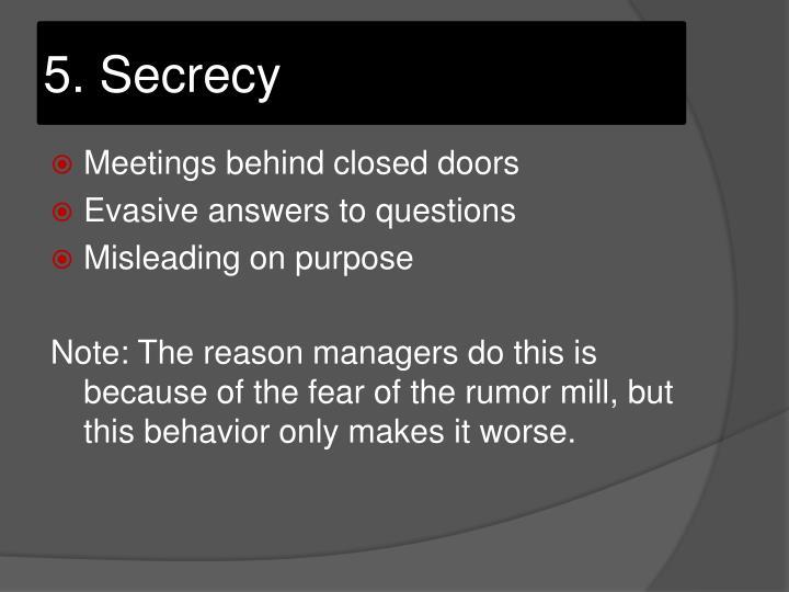 5. Secrecy