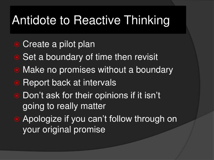 Antidote to Reactive Thinking