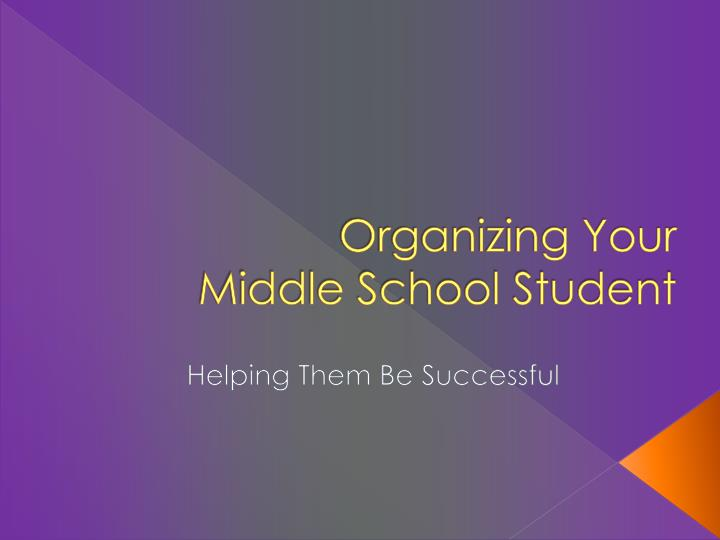 Organizing your middle school student