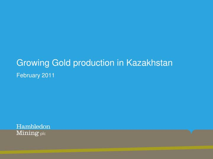 Growing gold production in kazakhstan