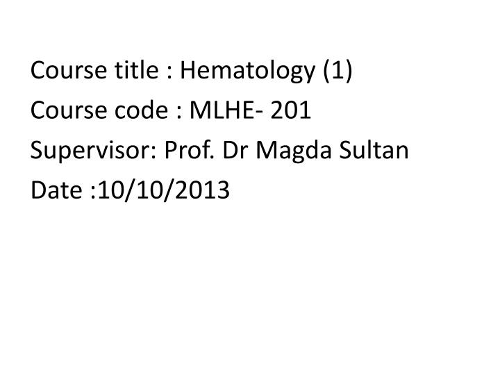 Course title : Hematology (1)