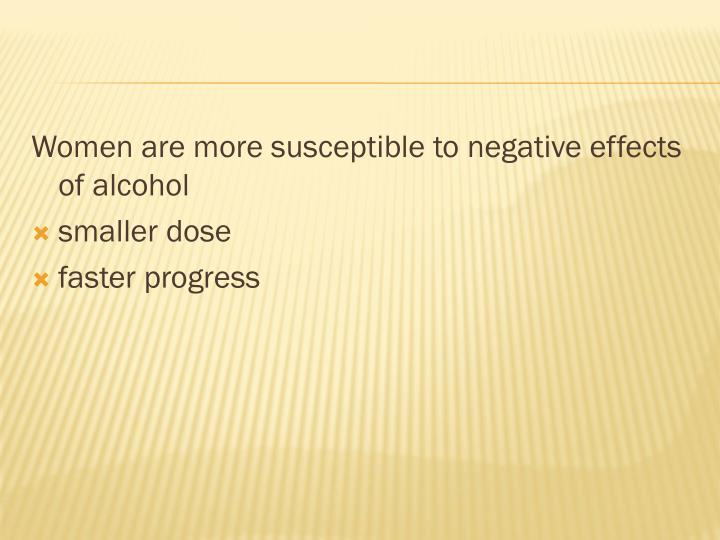 Women are more susceptible to negative effects of alcohol