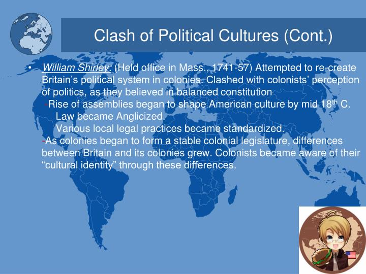 Clash of Political Cultures (Cont.)