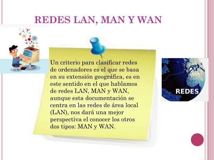 REDES LAN, MAN Y WAN