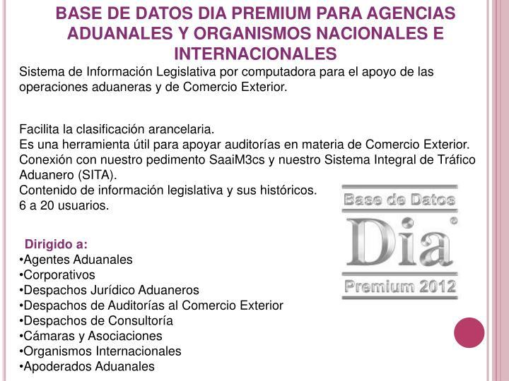 BASE DE DATOS DIAPREMIUM PARA AGENCIAS ADUANALES Y ORGANISMOS NACIONALES E INTERNACIONALES