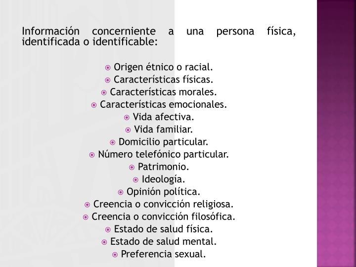 Información concerniente a una persona física, identificada o identificable:
