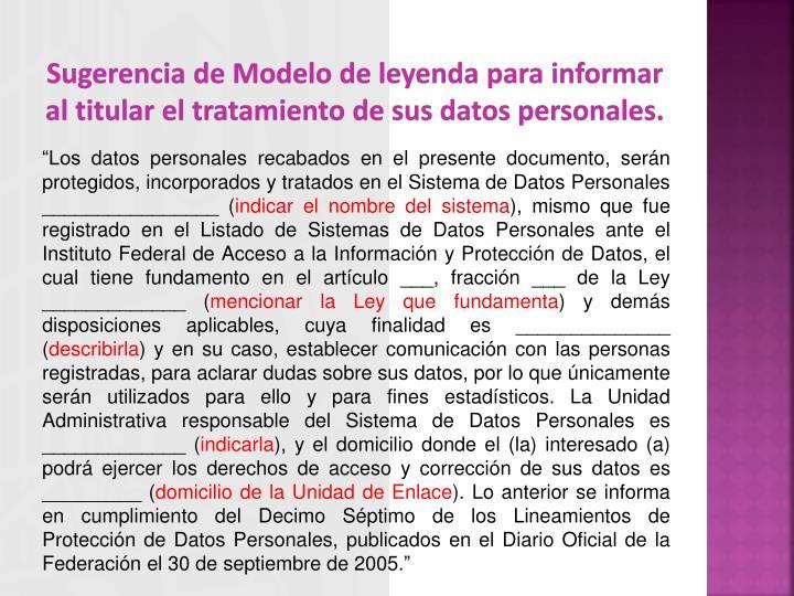 Sugerencia de Modelo de leyenda para informar al titular el tratamiento de sus datos personales.