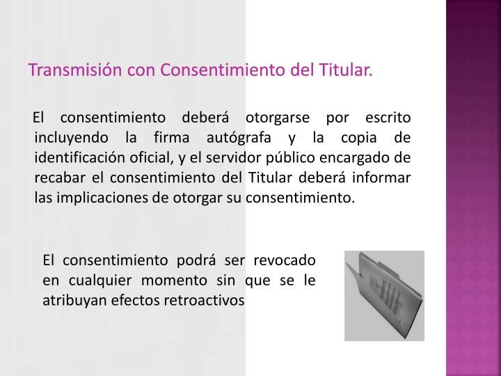 Transmisión con Consentimiento del Titular.