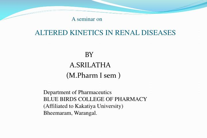 A seminar on altered kinetics in renal diseases