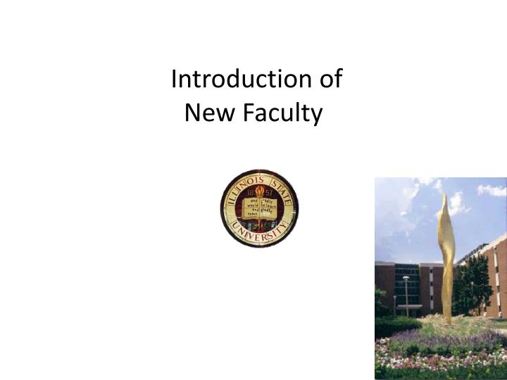 Introduction of new faculty