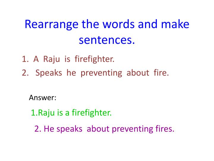 Rearrange the words and make sentences.