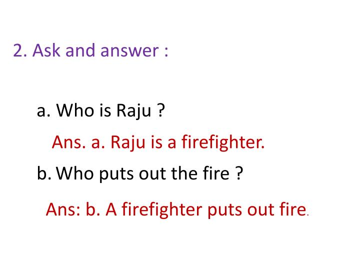 2. Ask and answer :