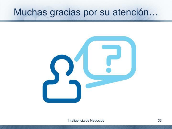 Muchas gracias por su atención…