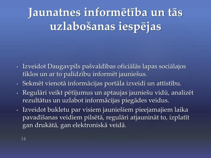 Izveidot Daugavpils pašvaldības oficiālās lapas sociālajos tīklos un ar to palīdzību informēt