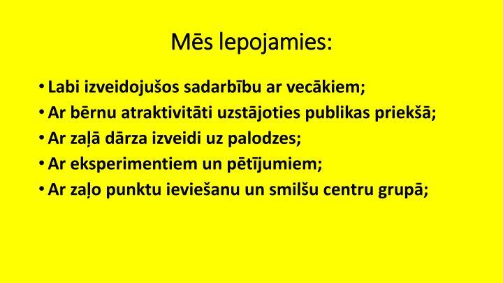 Ms lepojamies: