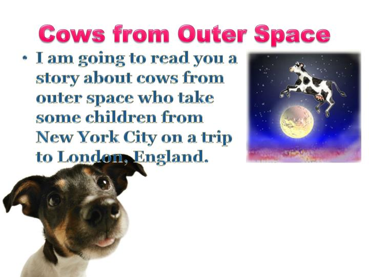 Cows from Outer Space