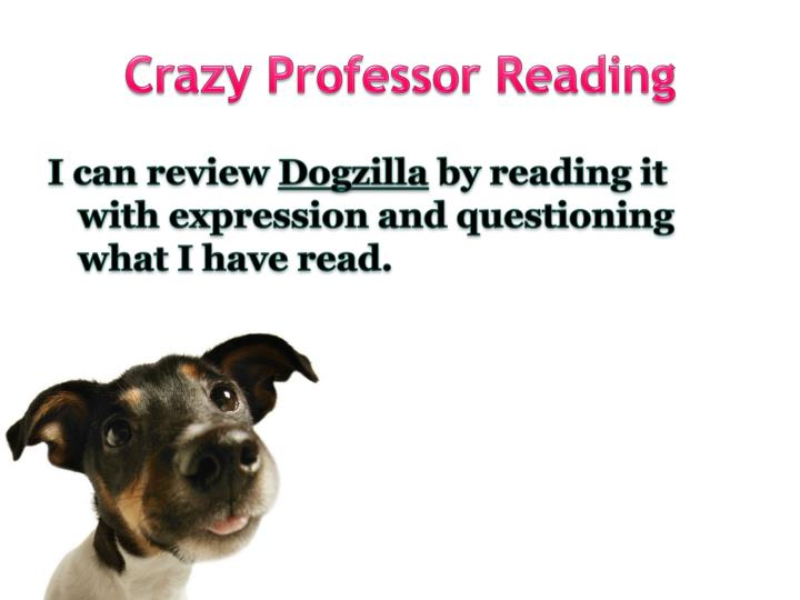 Crazy Professor Reading