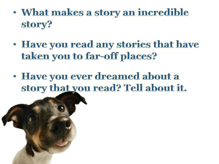 What makes a story an incredible story?