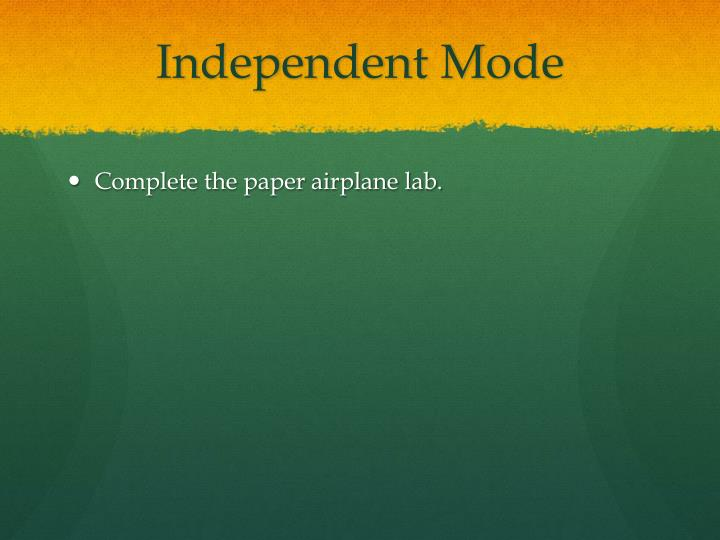 Independent Mode