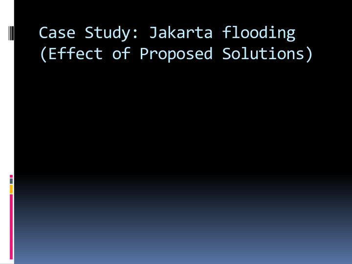 Case Study: Jakarta flooding (Effect of Proposed Solutions)