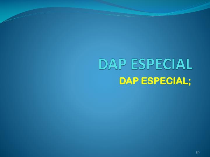 DAP ESPECIAL
