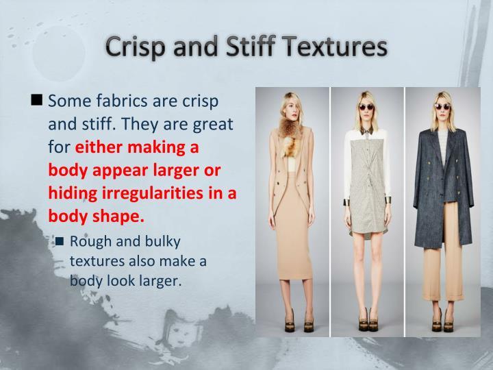 Crisp and Stiff Textures