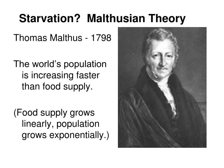 Starvation?  Malthusian Theory