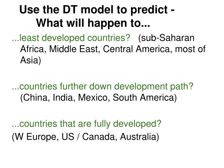 Use the DT model to predict -