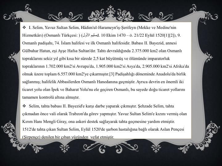 I. Selim, Yavuz Sultan Selim, Hdim'ul-Harameyn'i-erifeyn (Mekke ve Medine'nin Hizmetkr) (Osmanl Trkesi: