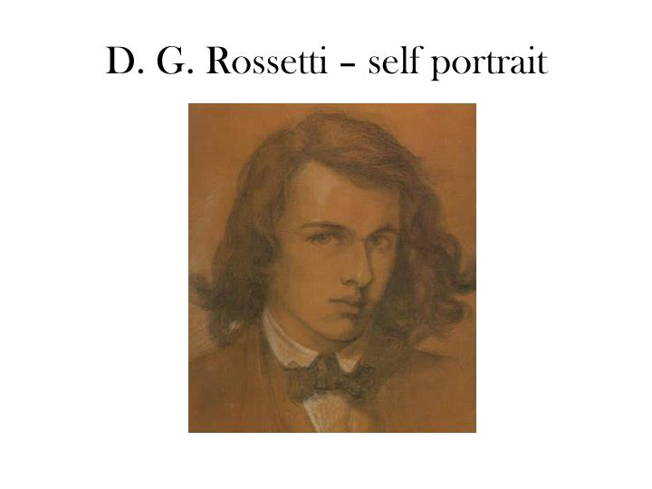 D. G. Rossetti – self portrait